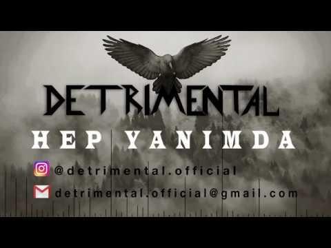 DETRIMENTAL - HEP YANIMDA