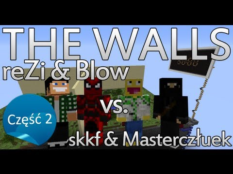 The Walls: skkf i Masterczułek vs. Blow i reZi (cz. 2: Walka!)