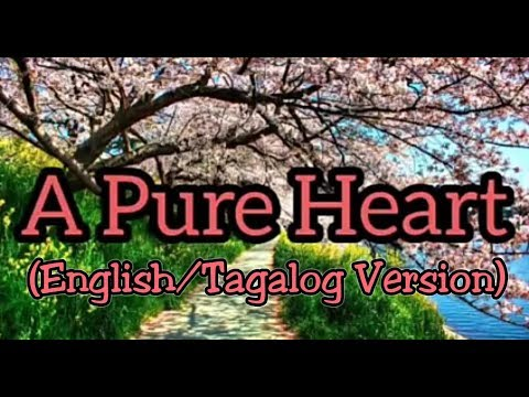 A PURE HEART / PUSONG DALISAY (ENGLISH/TAGALOG) WITH LYRICS