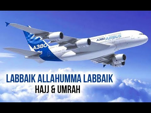 Listen Labbaik Allahumma Labbaik If You Want To Go For Hajj & Umrah