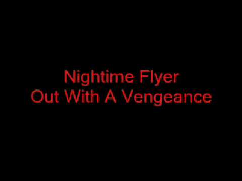 Nightime Flyer - Out With A Vengeance online metal music video by NIGHTIME FLYER