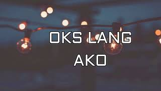 Video Oks Lang Ako by JROA Lyrics MP3, 3GP, MP4, WEBM, AVI, FLV Agustus 2018