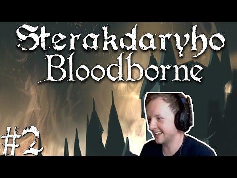 Sterakdaryho Bloodborne #2