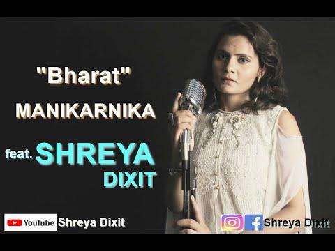 Bharat - Manikarnika feat. Shreya Dixit