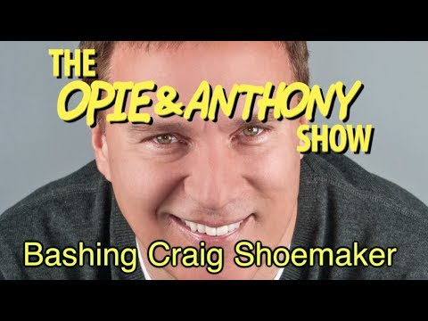Opie & Anthony: Bashing Craig Shoemaker (12/11/06)