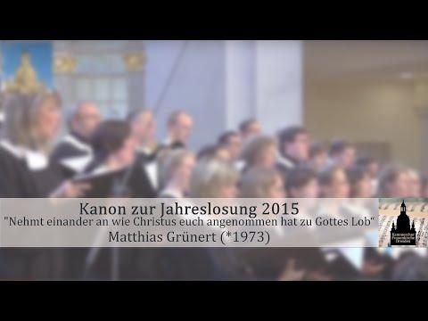 Matthias Grünert (*1973) Kanon zur Jahreslosung 2015