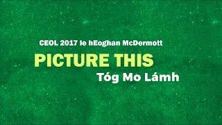 An chéad amhrán ón albam #CEOL2017 le Eoghan McDermott! Picture This - Tóg Mo Lámh.