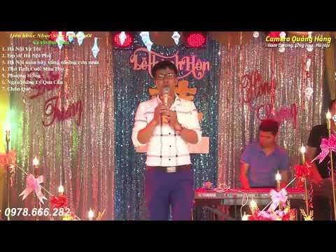 Liên khúc Nhạc sống Đám Cưới Trữ tình hát về Hà Nộ Ca sỹ Bun Bun