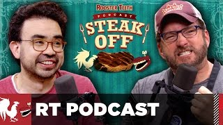 RT Podcast: Ep. 371 - The RT Podcast Steak-Off!