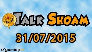 Talk Shoam du 31/07/2015