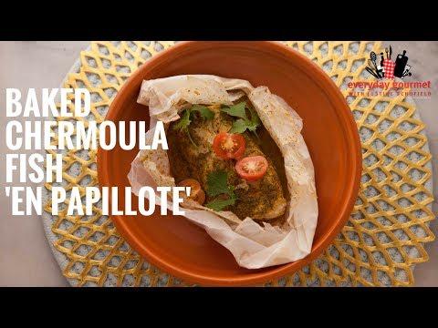 Bosch Baked Chermoula Fish 'En Papilote' | Everyday Gourmet S6 E8