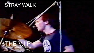 Video STRAY WALK (C) 1981 THE V.I.P. - PRAGUE LIVE 28.2.1990