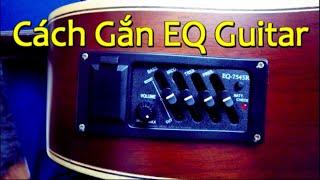 Gắn EQ cho đàn Guitar Acoutic - EQ Guitar 7545R