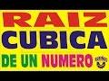 RAIZ CUBICA DE UN NUMERO
