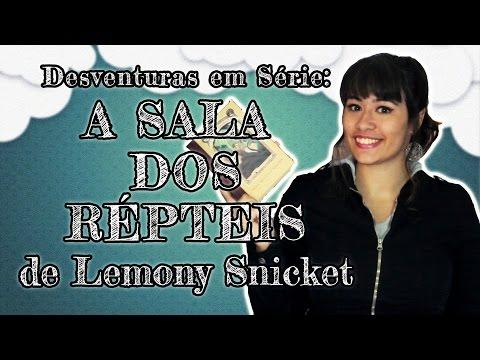 DESVENTURAS EM SÉRIE: A sala dos répteis {Livro 2} - Lemony Snicket   All About That Book  