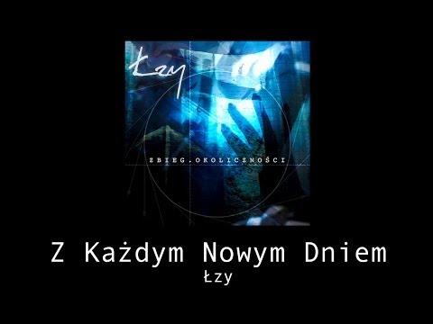 Tekst piosenki Łzy - Z każdym nowym dniem po polsku