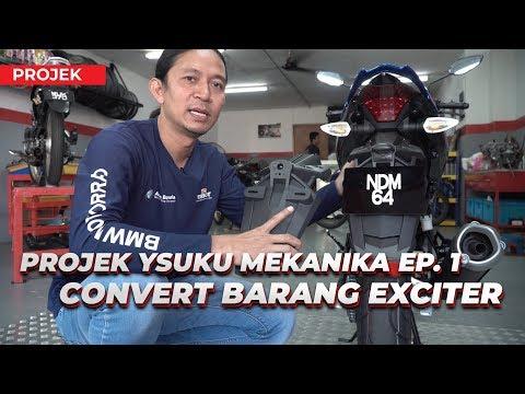 PROJEK YSUKU MEKANIKA EP.1 : CONVERT BARANG YAMAHA EXCITER!