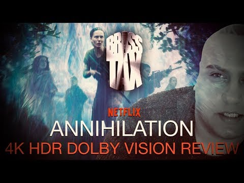 Annihilation 2018 4K HDR Dolby Vision Review
