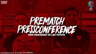 PREMATCH PRESSCONFERENCE PSM MAKASSAR VS LAO TOYOTA | AFC CUP 2019
