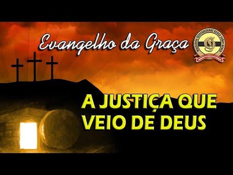 A JUSTIÇA QUE VEIO DE DEUS