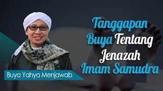 Video Tanggapan Buya Tentang Jenazah Imam Samudra - Buya Yahya Menjawab MP3, 3GP, MP4, WEBM, AVI, FLV Oktober 2018