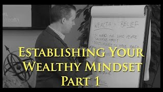 Week 7 – Establish Your Wealthy Mindset Pt 1