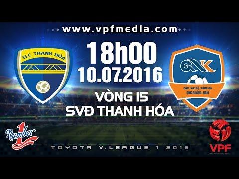 FLC THANH HÓA VS QNK QUẢNG NAM - V.LEAGUE 2016 | FULL