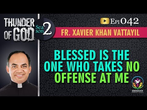 Thunder of God | Fr. Xavier Khan Vattayil | Season 2 | Episode 42