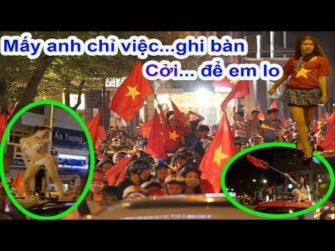 Hội chị em lại cởi và quậy tưng Sài Gòn sau trận Việt Nam vs Malaysia ở Aff cup 2018 - Guufood - Thời lượng: 11:02.