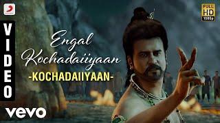 Nonton Kochadaiiyaan   Engal Kochadaiiyaan Video   A R  Rahman   Rajinikanth  Deepika Film Subtitle Indonesia Streaming Movie Download