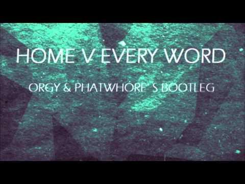 Home V Every Word Orgy & PhatWhore' S Bootleg (видео)