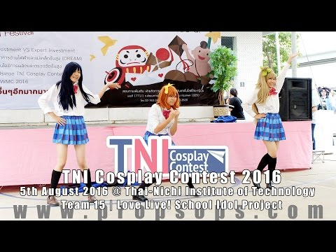 TNI Cosplay Contest 2016 | Team 15 – Love Live! School Idol Project