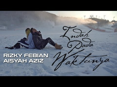 Download Lagu Rizky Febian & Aisyah Aziz - Indah Pada Waktunya (Official Music Video) Music Video