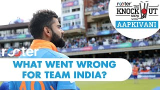 What went WRONG for TEAM INDIA? 'Rooter' presents THE KNOCKOUT SHOW with #AapKiVani