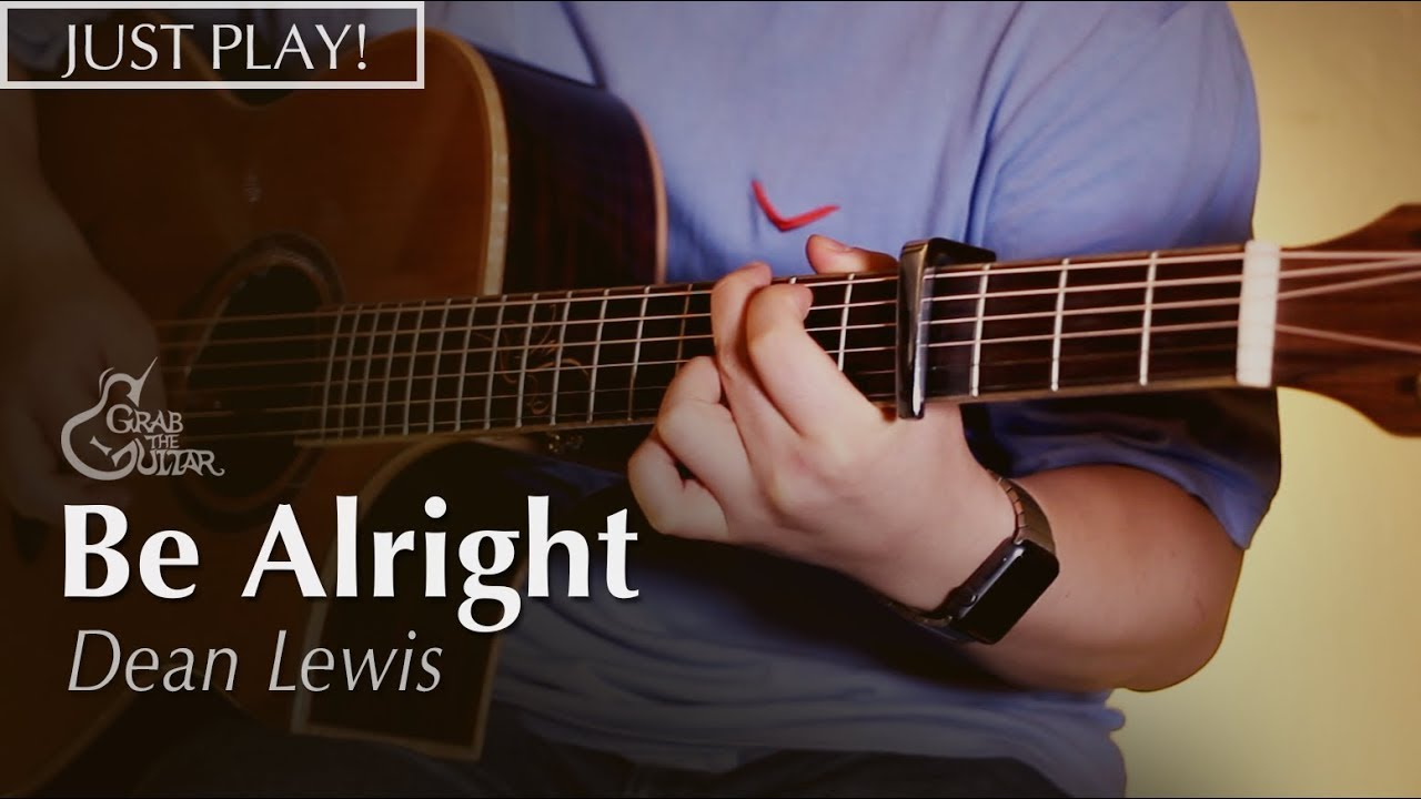 Be Alright – Dean Lewis (딘 루이스) [연주 l Acoustic Guitar Cover l 통기타 커버 ] (Guitar Cover + TAB)
