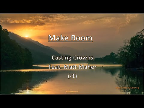 Make Room by Casting Crowns feat Matt Maher (-1)