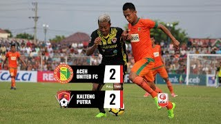 Video [8 Besar] Cuplikan Pertandingan Aceh United FC vs Kalteng Putra, 25 Oktober 2018 MP3, 3GP, MP4, WEBM, AVI, FLV November 2018