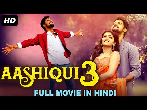 AASHIQUI 3 - Blockbuster Hindi Dubbed Action Romantic Movie | South Indian Movies Dubbed In Hindi