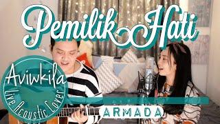 Video Armada - Pemilik Hati (Live Acoustic Cover by Aviwkila) MP3, 3GP, MP4, WEBM, AVI, FLV Maret 2019
