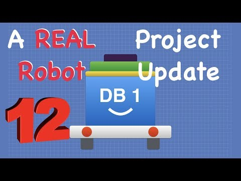 Build a Real Robot - Episode 12 - Project Update