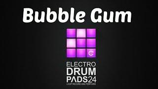 Drum Pads 24 | Bubble Gum (I'm an Albatraoz Cover)