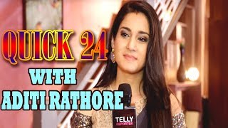"Here's our ""Quick 24"" segment with Aditi Rathore aka Naamkaran's Avni.. Do comment your reactions below & Hit The Like Button..➤Subscribe Telly Reporter @ http://bit.do/TellyReporter➤SOCIAL MEDIA Links: ➤https://www.facebook.com/TellyReporter➤https://twitter.com/TellyReporter➤https://www.instagram.com/TellyReporter➤G+ @ https://plus.google.com/u/1/+TellyReporter"