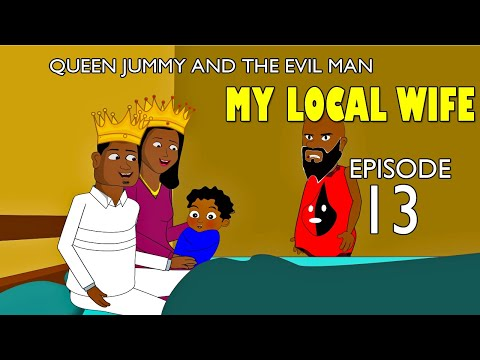 My Local Wife 13 - Queen Jummy and the evil man