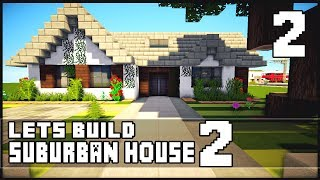 Minecraft Let's Build: Small Suburban House 2 - Part 2