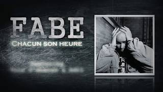 Fabe - Chacun son heure ( Official Video )