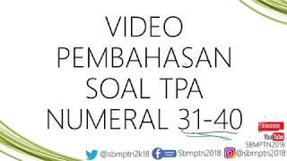 Download Video PEMBAHASAN SOAL TPA NUMERAL NO. 31 - 40 instagram @sbmptn2018 Persiapan SBMPTN 2018 MP3 3GP MP4