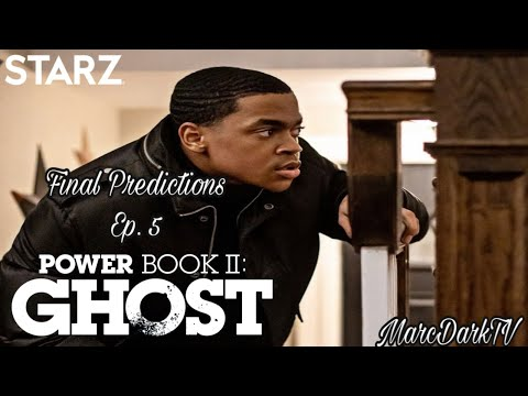 POWER BOOK II: GHOST EPISODE 5 FINAL PREDICTIONS!!!