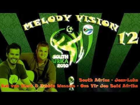 """MelodyVision 12 – SOUTH AFRICA – Bok Van Blerk & Robbie Wessels – """"Ons Vir Jou Suid Afrika"""""""