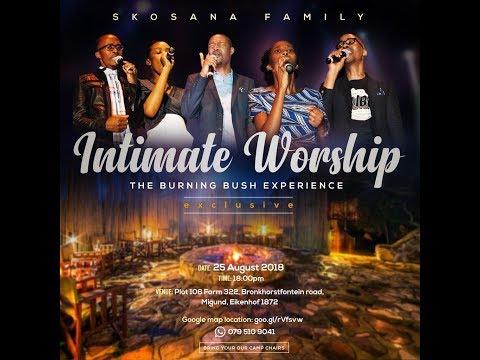 Skosana Family - Intimate Worship - The burning bush Experience