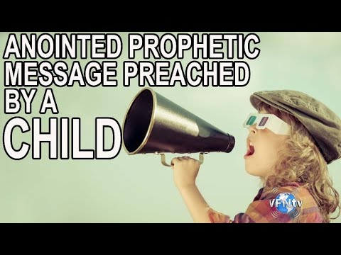 Anointed Prophetic Message Preached By A Child: Is This The Beginning Of The Harvest Of Harvesters?